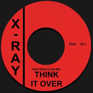 XRAYSOULCLUB MIX #7 - THINK IT OVER
