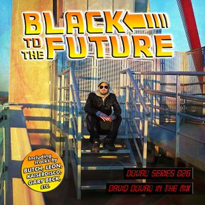 [DS026] Black To The Future - David Duval in the mix