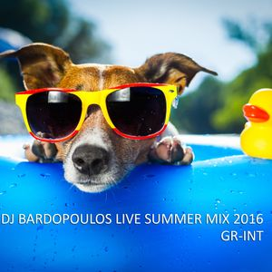 DJ BARDOPOULOS LIVE MIX SUMMER 2016