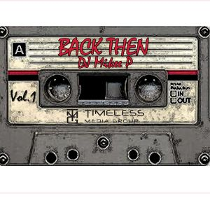 DJ Mikee P - Back Then...Vol. 1