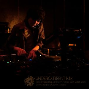 UNDERCURRENT Mix -Recorded Live at Kieth Flack, 16th June 2012-