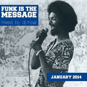 Funk is the Message (Mixtape - January 2014)