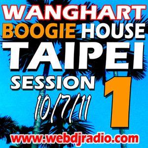 Wanghart - Boogie House - Taipei Mix 1 (10/07/11) webdjradio.com