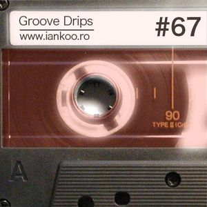 Groove Drips episode 67