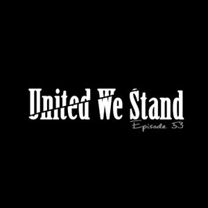 """FTLOTG: EP53 """"UNITED WE STAND"""""""