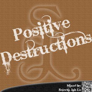 Positive Destructions