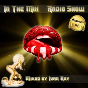 In The Mix Radio Show Summer 2K14  (mixed & selected by Ivan Kay)