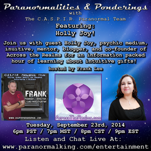 Paranormalities & Ponderings with guest Holly Joy, psychic medium and mentor - hosted by Frank Lee