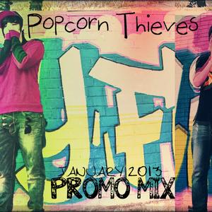 "Popcorn Thieves ""January 2013 Promo Mix"""