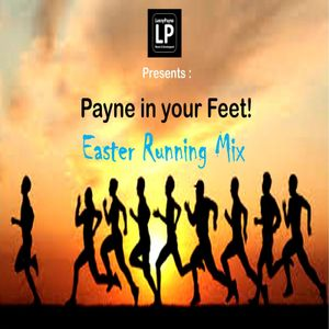 Payne in Your Feet : Easter Running Mix