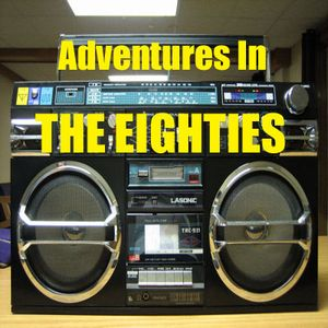 Adventures In The Eighties