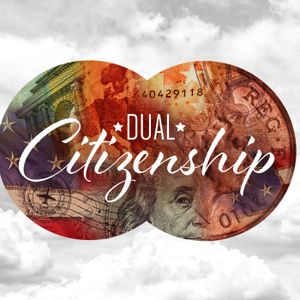 Dual Citizenship-Week 2- How Angry Should I Get?