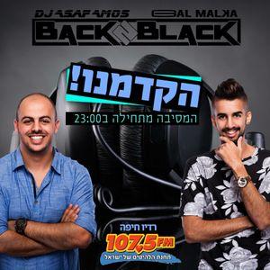 Back2Black || 107.5FM Radio Haifa-By Gal Malka & Asaf Amos || Show 11 || 15 January 2015
