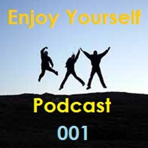 Enjoy Yourself Podcast 001