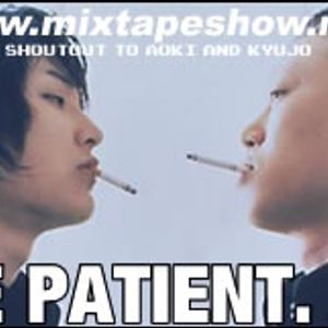 MIXTAPE 128 - BE PATIENT (refix)
