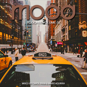 MOOD PODCAST VOL. 01 BY CAROL PAIVA & AGUIRRA
