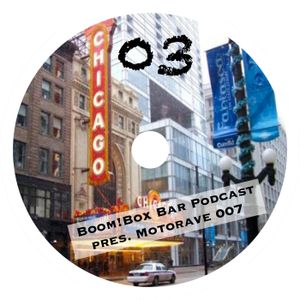 Boom!Box Bar Podcast 03 pres. Motorave 007