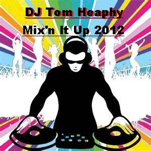 DJ Tom Heaphy Mix'n It Up 2012 vol.3