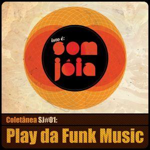 Coletânea SJ#01:: Play da Funk Music :: 11.2012