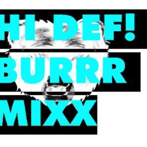 Hi Def! BurrrMixx