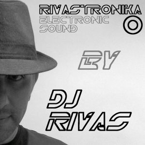 RIVASTRONIKA Electronic Sound by Dj Rivas RES067 Podcast bye bye 2015