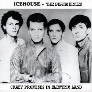 Icehouse - Crazy Promises In Electric Land
