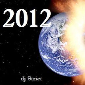 DJ Strict's 2012 Wrap-Up!