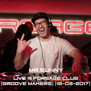 MR.Sunny Live at Forsage Club (Groove Makers) [18-03-2017]