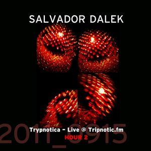 Day 055.02 : ReFresh - Salvador Dalek Live (2011_0915) at Tripnotic.fm... Hour 2
