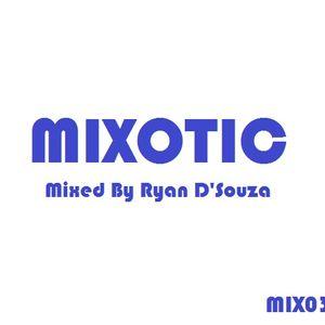 Ryan D | Mixotic Sessions