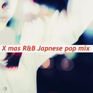 X mas R&B Japanese pop mix