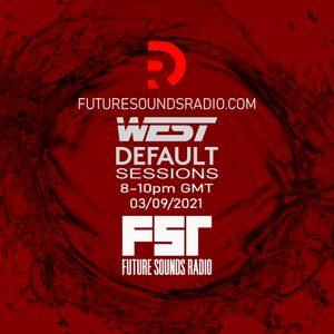 West - Default Sessions - Future Sounds Radio - September 2021