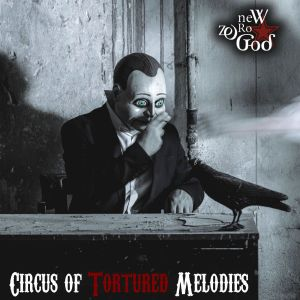 Fasching rock show New Zero God album CIRCUS OF THE TORTURED MELODIES