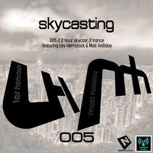Skycasting Skycast 005 With Les Hemstock & Matt Holliday