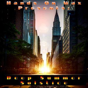 Hands On Wax Presents: Deep Summer Solstice