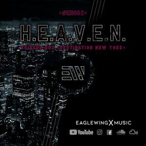 EAGLEWING - H.E.A.V.E.N. - Episode 002 (Destination: New York) [#EH002]