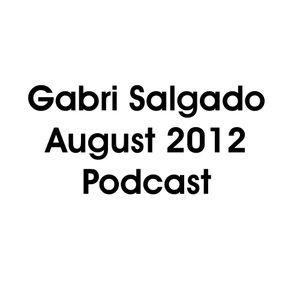 Gabri Salgado August 2012 Podcast