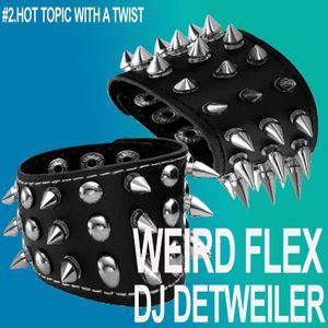 Weird Flex - Hot Topic With a Twist