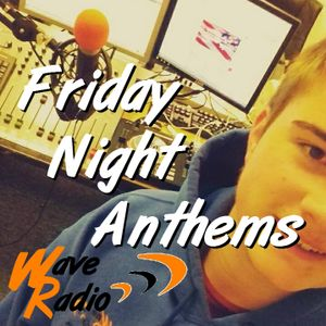Friday Night Anthems 31st March 2017