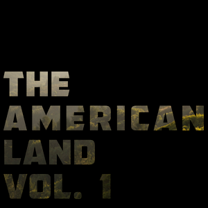 The American Land Vol. 1
