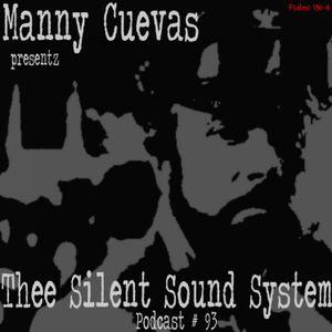 Manny Cuevas Aka DJ M-TRAXXX Presentz Thee Silent Sound System Podcast #93 - July 15th 2017'