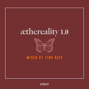 Tino Deep - Aethereality 1.0  (August 2016)