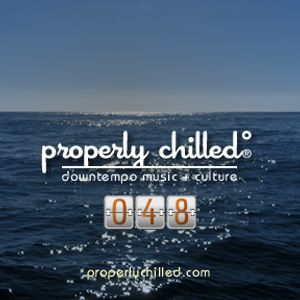 Properly Chilled Podcast #48 (A)