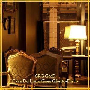 SRG GMS - Casa Do Livro Goes Ghetto-Disco