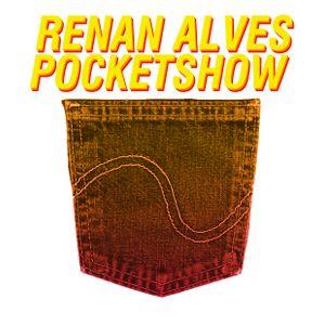POCKET SHOW / RENAN ALVES PODCAST #75