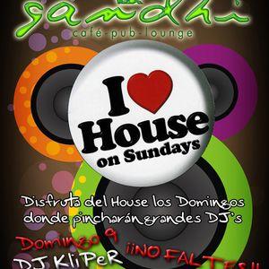 KliPeR @ I Love House On Sundays - Pub Gandhi (09-09-12) Part II
