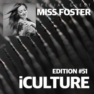 iCulture #51 - Special guest - Miss Foster