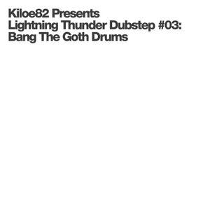 Lightning Thunder Dubstep #03: Bang The Goth Drums