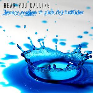 Hear You Calling - Club del Fumador (Junio 2009)