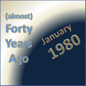 Forty Years Ago =Jan 1980= part 3